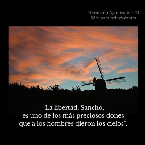 """""""La libertad, Sancho, es uno de los más preciosos dones que a los hombres dieron los cielos-..jpg"""